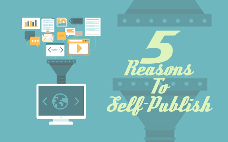 5 Reasons to Self-publish; A Digital Content Publishing Tool