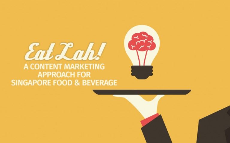 A Content Marketing Approach for Singapore Food and Beverage Industry