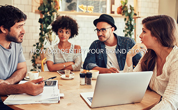 How To Identify Your Brand Story in 3 Easy Steps