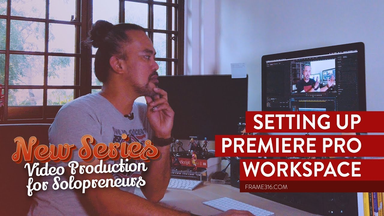 Video Production for SMEs: Part 4 Setting up Premiere Pro Workspace