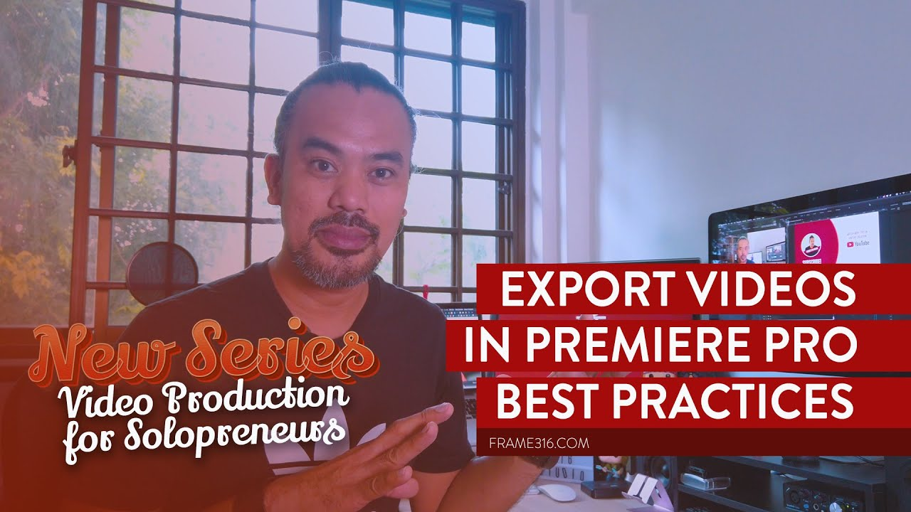 Video Production for SMEs: Part 8 Export Videos in Premiere Pro (Best Settings)